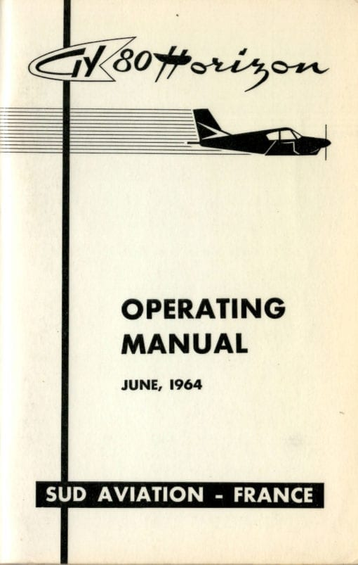 Flight Manual for the Sud Aviation (Gardan) GY80 Horizon and Socata ST-10 Diplomate